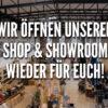 Unser Shop & Showroom ist wieder für Euch geöffnet!